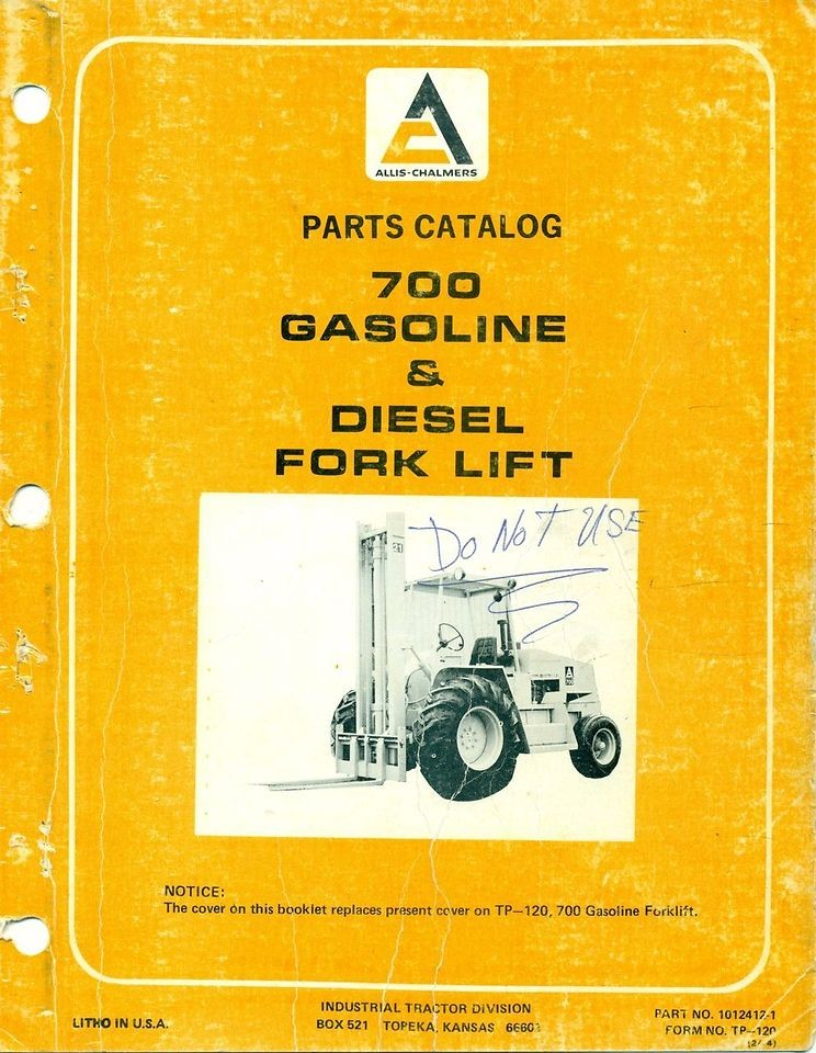 ALLIS CHALMERS PARTS CATALOG 700 Gas Diesel ForkLift #TP 120
